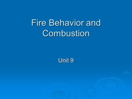 Fire Behavior and Combustion Unit 9. National Standards National Fire Protection Association National Fire Protection Association (NFPA) (NFPA) NFPA 1001-