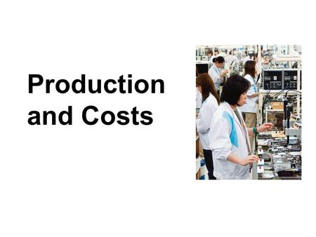 Production and Costs. In this chapter, look for the answers to these questions: What is a production function? What is marginal product? How are they.
