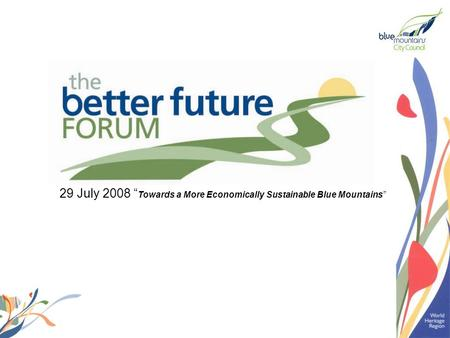"29 July 2008 "" Towards a More Economically Sustainable Blue Mountains"""