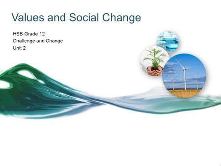 Values and Social Change HSB Grade 12 Challenge and Change Unit 2.
