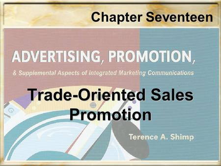 Trade-Oriented Sales Promotion Chapter Seventeen.