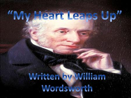 By the time William was 13 years old, he lost both of his parents and was orphaned within his brothers and sister. William Wordsworth was born on April.