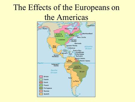The Effects of the Europeans on the Americas