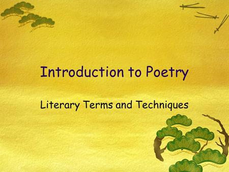 Introduction to Poetry Literary Terms and Techniques.