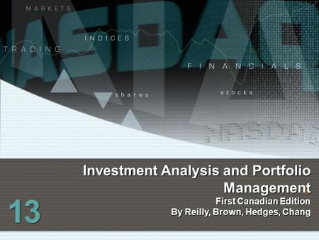 I Investment Analysis and Portfolio Management First Canadian Edition By Reilly, Brown, Hedges, Chang 13.