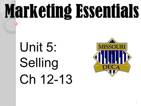 Marketing Essentials Unit 5: Selling Ch 12-13.