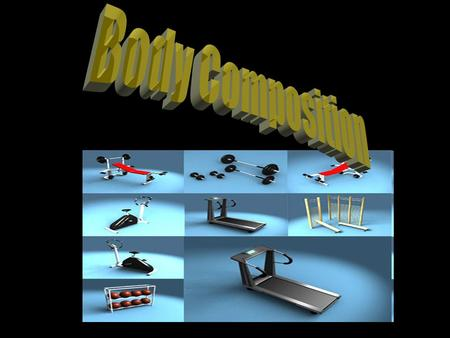 DEFINITION: Describes the percentages of fat, bone, muscle, and fluid that make up body weight Factors that affect a person's body composition: Heredity.