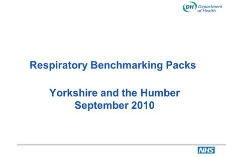 Respiratory Benchmarking Packs Yorkshire and the Humber September 2010.