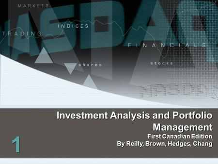 1 Investment Analysis and Portfolio Management First Canadian Edition By Reilly, Brown, Hedges, Chang.