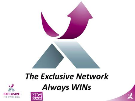 The Exclusive Network Always WINs. Lets Build a Bigger Network.