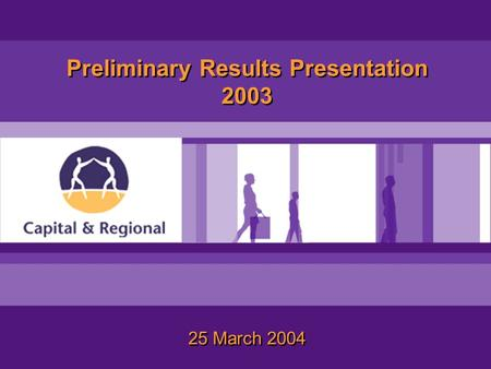 25 March 2004 Preliminary Results Presentation 2003.