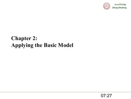 Asset Pricing Zheng Zhenlong Chapter 2: Applying the Basic Model 07:28.