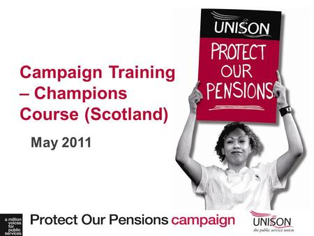 May 2011 Campaign Training – Champions Course (Scotland)