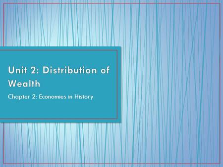 Unit 2: Distribution of Wealth