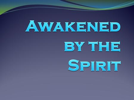 Welcome To Day Two (Move on when ready.) A time of Being awakened by The Spirit of LOVE (Move on when ready.)