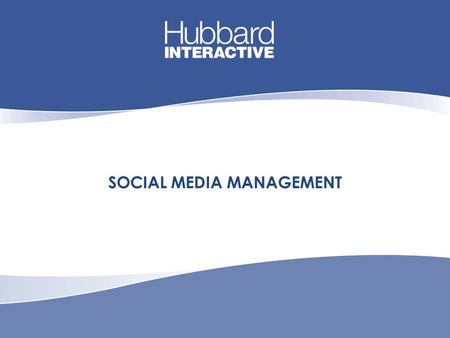 SOCIAL MEDIA MANAGEMENT. Why Engage in Social Media?