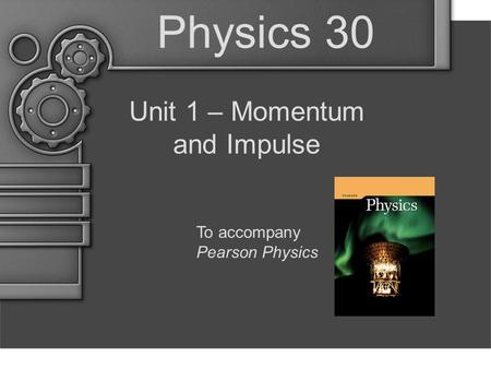 Unit 1 – Momentum and Impulse