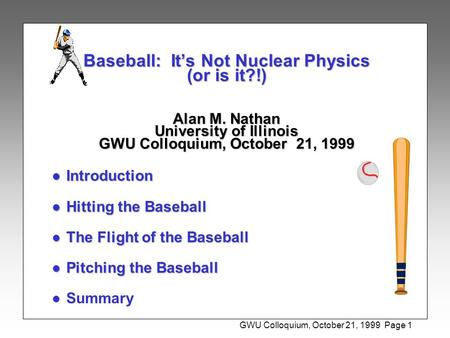 Baseball: It's Not Nuclear Physics (or is it. ) Alan M