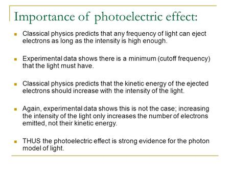 Importance of photoelectric effect: