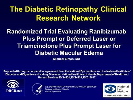 The Diabetic Retinopathy Clinical Research Network Randomized Trial Evaluating Ranibizumab Plus Prompt or Deferred Laser or Triamcinolone Plus Prompt Laser.