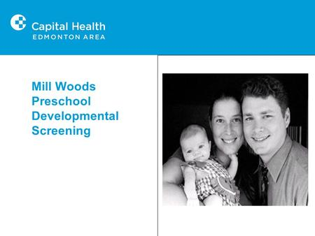 Use space to insert photo or graphics accessed through Title Master Slide Mill Woods Preschool Developmental Screening.