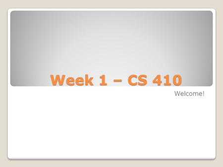 Week 1 – CS 410 Welcome!. Contact and Seminar Information INSTRUCTOR AND SEMINAR INFORMATION Instructor Name and Credentials: Cathleen Mudd Hutcheson,
