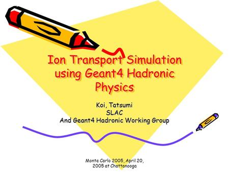 Ion Transport Simulation using Geant4 Hadronic Physics