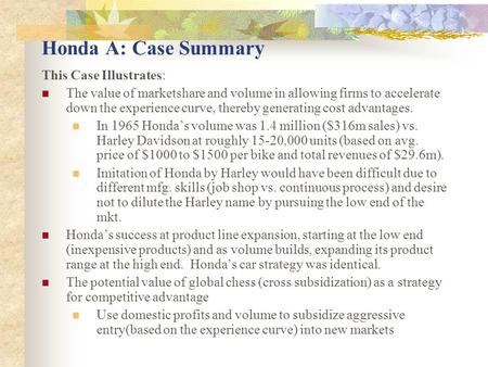 Honda A: Case Summary This Case Illustrates: