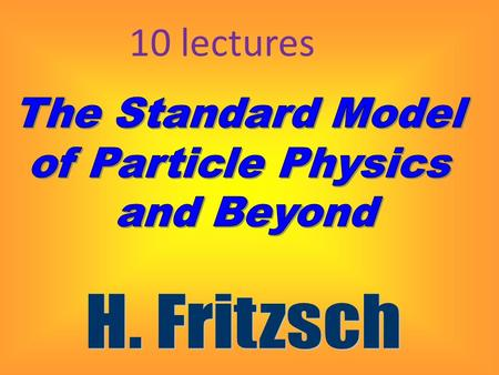 10 lectures. classical physics: a physical system is given by the functions of the coordinates and of the associated momenta – 2.