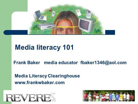 Media literacy 101 Frank Baker media educator Media Literacy Clearinghouse