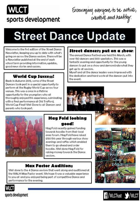 Welcome to the first edition of the Street Dance Newsletter, keeping you up to date with what's going on across the Dance sessions. There will be a Newsletter.