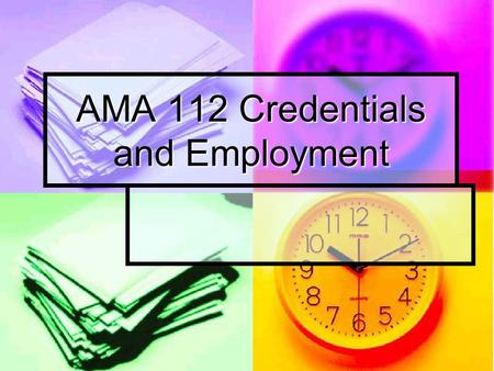 AMA 112 Credentials and Employment. Externship Responsibilities Responsibilities - dependability - professionalism - well groomed Guidelines for Success.