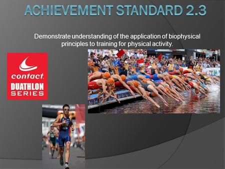 Demonstrate understanding of the application of biophysical principles to training for physical activity.