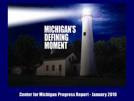 Center for Michigan Progress Report - January 2010.