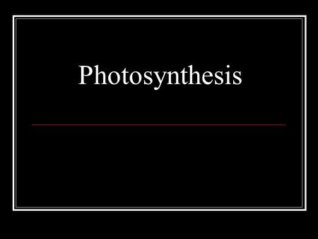 Photosynthesis. Energy Autotrophs Use energy from sun to make their own food Heterotrophs Cannot make their own food, so they eat autotrophs or other.