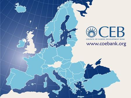 Www.coebank.org. A multilateral development bank with a social vocation The oldest pan-European supranational financial institution set up in 1956 by.