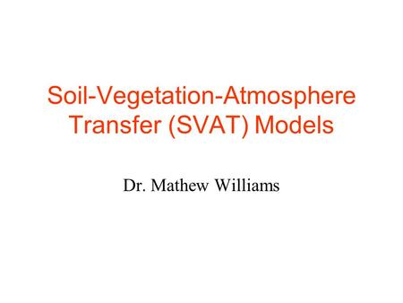 Soil-Vegetation-Atmosphere Transfer (SVAT) Models