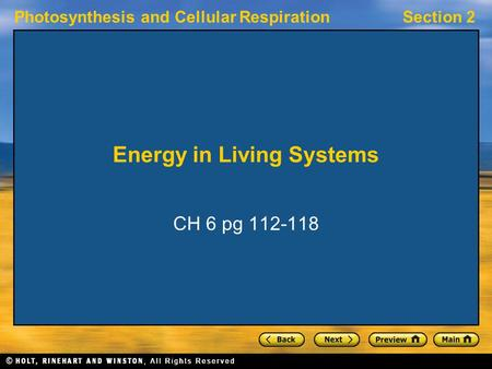 Photosynthesis and Cellular RespirationSection 2 Energy in Living Systems CH 6 pg 112-118.