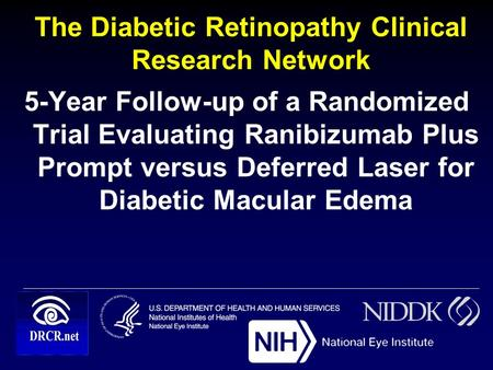 The Diabetic Retinopathy Clinical Research Network 5-Year Follow-up of a Randomized Trial Evaluating Ranibizumab Plus Prompt versus Deferred Laser for.