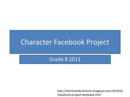 Character Facebook Project Grade 8 2011  /facebook-project-template.html.
