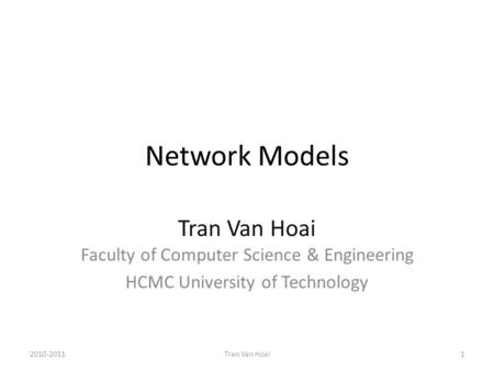 Network Models Tran Van Hoai Faculty of Computer Science & Engineering HCMC University of Technology 2010-20111Tran Van Hoai.