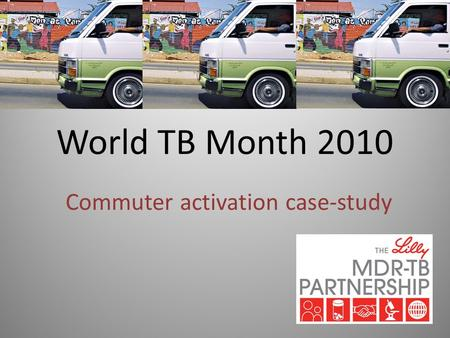 World TB Month 2010 Commuter activation case-study.