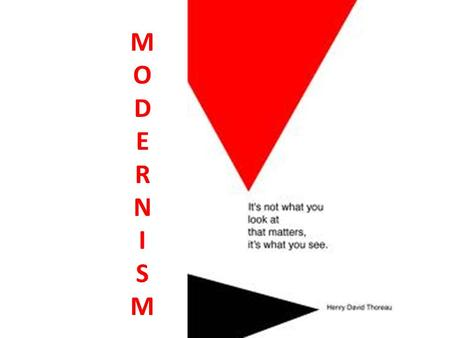 MODERNISMMODERNISM. Modernists identified a crisis in their modern world. 1900's-1960's.