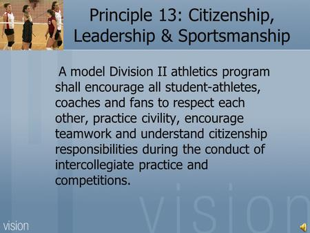 A model Division II athletics program shall encourage all student-athletes, coaches and fans to respect each other, practice civility, encourage teamwork.