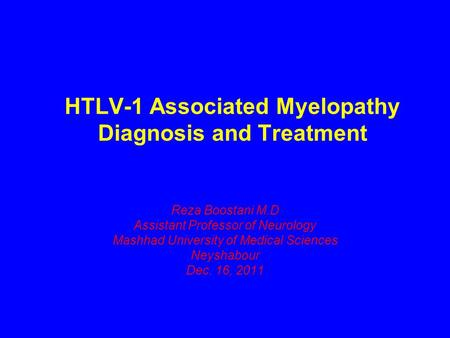HTLV-1 Associated Myelopathy Diagnosis and Treatment
