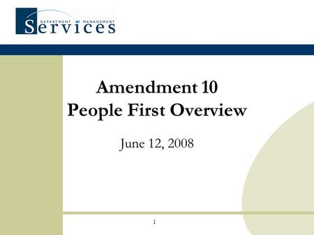 1 Amendment 10 People First Overview June 12, 2008.