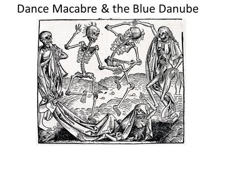 Dance Macabre & the Blue Danube. ‪ Danse Macabre ~ Saint-Saëns ‬