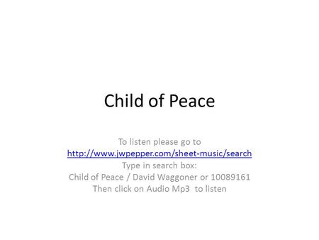 Child of Peace To listen please go to