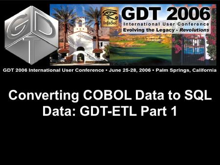 Converting COBOL Data to SQL Data: GDT-ETL Part 1.