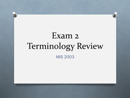 Exam 2 Terminology Review MIS 2003. Question 1 The second generation of the Web: A. Ecommerce B. Internet2 C. Web 2.0 D. All of the above.